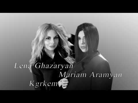 Lena Ghazaryan & Mariam Aramyan-Kgrkem