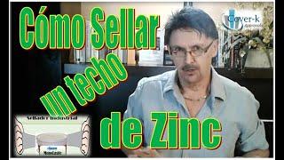 Como Sellar un Techo de ZINC