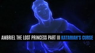 Skyrim LE - Ambriel the lost Princess Part III -Katariah's Curse-