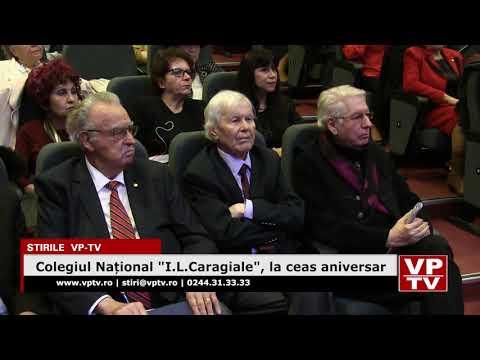"""Colegiul Național """"I.L.Caragiale"""", la ceas aniversar"""