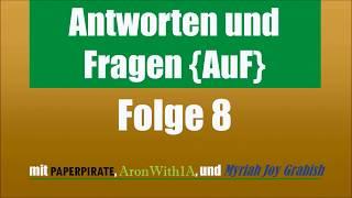 AuF Folge 8 (mit paperpirate, AronWith1A, und Myriah Joy Grabish)
