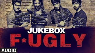 Full Songs - Jukebox - Fugly