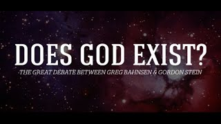 The Great Debate: Does God Exist? Dr. Greg Bahnsen versus Dr. Gordon Stein