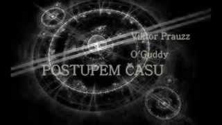 Video POSTUPEM ČASU - O´Guddy & Prauzz 2013