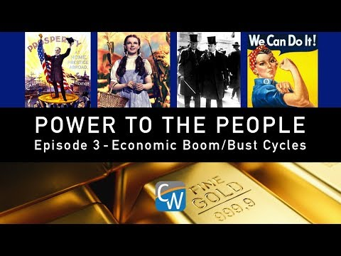 Power to the People: Episode 3 - Economic Boom/Bust Cycles