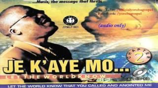 Je K´Aye Mo (Let The World Know) - Evang Rowland Olomola [Official Yoruba Gospel]