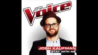 STAY WITH ME - Josh Kaufman (The Voice 2014) WINNER