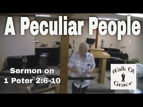 A Peculiar People - Sermon on 1 Peter 2:6-10