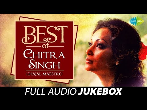 Best Of Chitra Singh - Ghazal Maestro - Juke Box Full Song - Chitra Singh Ghazals