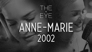 Anne Marie   2002 (acoustic) | THE EYE