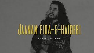 Jaanam Fida-e-Haideri ( Lyrical Video ) | Sadiq   - YouTube