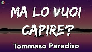 Tommaso Paradiso - MA LO VUOI CAPIRE? (Testo / Lyrics)