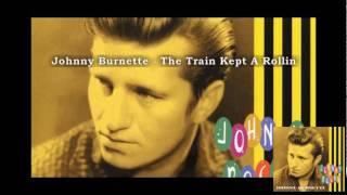 Johnny Burnette - The Train Kept A Rollin'