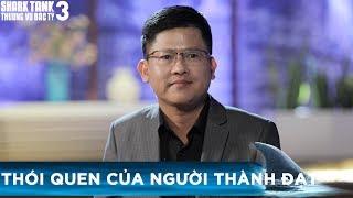 7-thoi-quen-cua-nguoi-thanh-dat-shark-tank-viet-nam-thuong-vu-bac-ty-mua-3