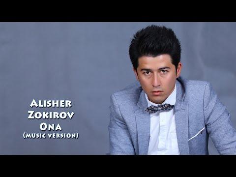 Alisher Zokirov - Ona   Алишер Зокиров - Она (music version)