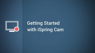 Getting Started with iSpring Cam