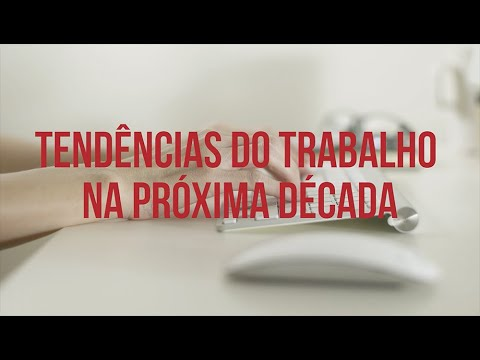 TENDÊNCIAS DO TRABALHO NA PRÓXIMA DÉCADA