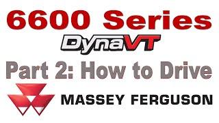 Massey Ferguson 6600 Series Mid Range Tractor  Part 2: Driving & Operation DynaVT