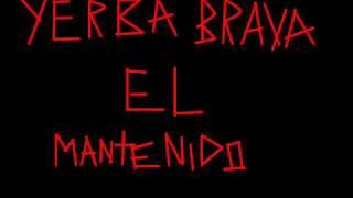 Yerba Brava - El Mantenido