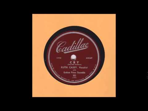 Cry (1951) (Song) by Ruth Casey and Churchill Kohlman