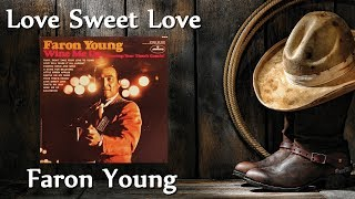 Faron Young - Love Sweet Love