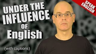 Learn to speak English - INFLUENCE - under the influence - English lesson with Mr Duncan
