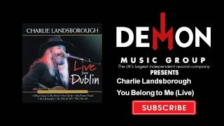 Charlie Landsborough - You Belong to Me - Live