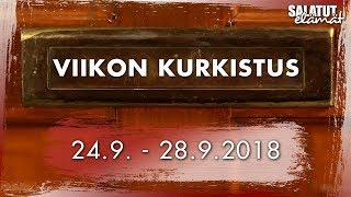 24.9. - 28.9.2018   Viikon kurkistus  Salatut elämät