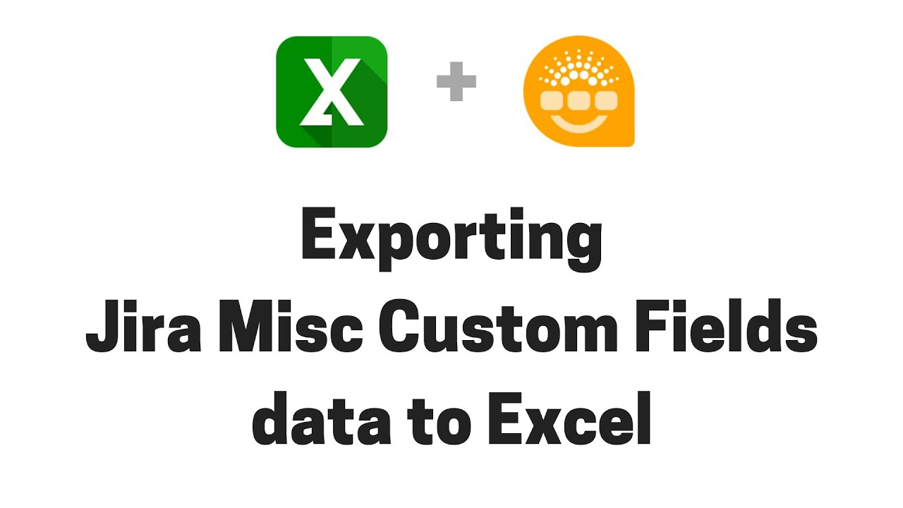 Exporting Jira Misc Custom Fields (JMCF) data to Excel