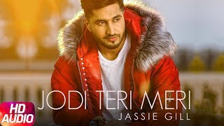 Jodi Teri Meri | Audio Song | Jassi Gill | Desi Crew | Latest Song 2018 | Speed Records