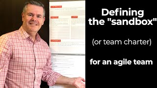 "Defining the ""sandbox"" (or team charter) for an agile team"