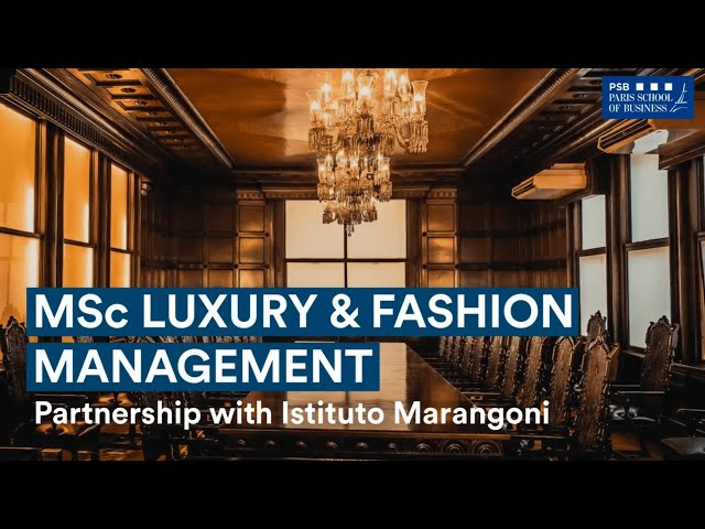 Msc Luxury And Fashion Management Psb Paris School Of Business