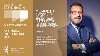 Youtube: Digital Talk di Apertura | AUGMENTED HUMANITY: COME LE TECNOLOGIE INTELLIGENTI CAMBIERANNO LE NOSTRE VITE | Forum Sostenibilità 2020