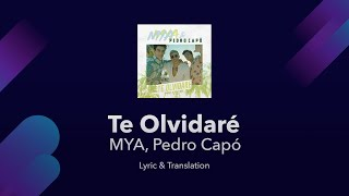 MYA, Pedro Capó   Te Olvidaré Lyrics English And Spanish   Translation & Subtitles   English Lyrics