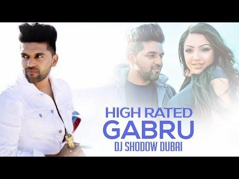 High Rated Gabru Remix Ft Guru Randhawa  Dj Shadow Dubai