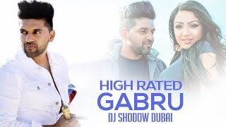High Rated Gabru Remix Ft Guru Randhawa  Dj Shadow Dubai