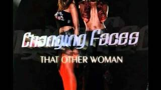 Changing Faces - That Other Woman (House Music)