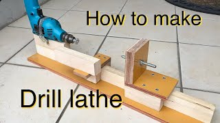 DIY 電動ドリルで旋盤の作り方 How To Make Hand Drill Lathe.