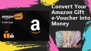Convert your Amazon Gift card(e-Voucher) into Cash   Simple and Easy Process