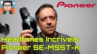 HEADFONES INCRÍVEIS | PIONEER SE-MS5T-K