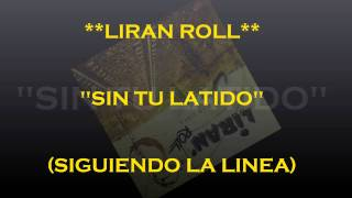 SIN TU LATIDO  **LIRAN ROLL**