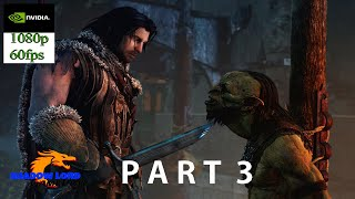 Middle-Earth: Shadow of Mordor Gameplay Part 3 (PC HD) [1080p60FPS] [ULTRA MAX SETTINGS ]