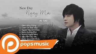 Album New Day - Ngày Mới | Ai Tai