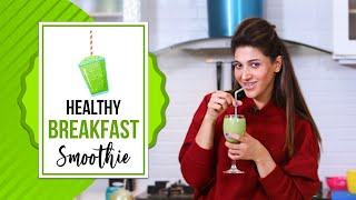 Healthy Breakfast Smoothie | Sana Fakhar