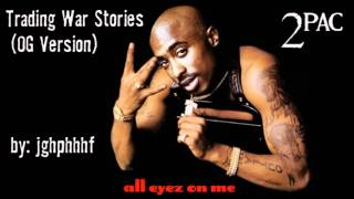 2Pac - Trading War Stories [ft. Outlawz & C-Bo] [OG Version]