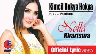 KIMCIL HOKYA HOKYA - NELLA KHARISMA (OM. MALIKA) - Official Lyric Video