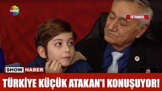 Türkiye küçük Atakan'ı konuşuyor!