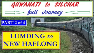 preview picture of video 'Part 2/4 of GUWAHATI to SILCHAR full journey  ( Lumding to New Haflong) by Kanchanjunga exp'