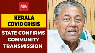 Kerala COVID-19 Update: State Confirms Community Spread And Second Wave