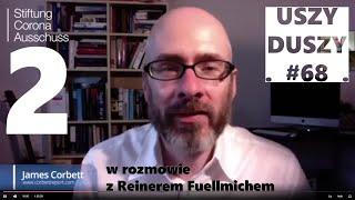 Uszy Duszy #68 James Corbett w rozmowie z Reinerem Fuellmichem cz.2